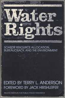 Image for Water Rights Scarce Recource Allocation, Bureaucracy, and the Environment