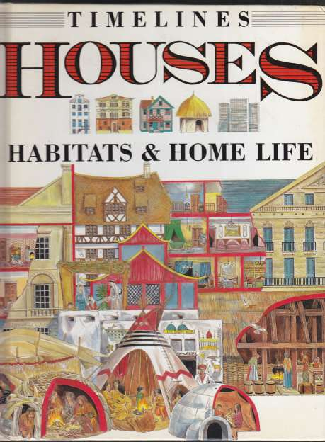 Image for Timelines Houses Habitats & Home Life
