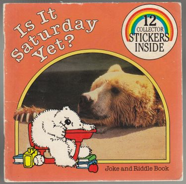 Image for Is It Saturday Yet? Joke and Riddle Book