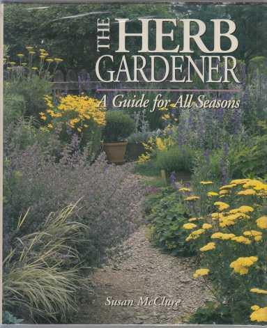 Image for The Herb Gardener A Guide For All Seasons