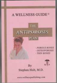 Image for The Antiporosis Plan; Porous Bones, Osteoporosis, Thin Bones, A Wellness Guide