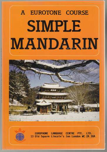 Image for Simple Mandarine A Eurotone Course  Text of Lessons in Han Yu Pinyin English Translations Vocabulary, Explanations of Grammar