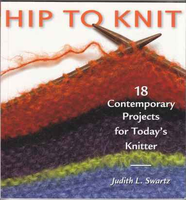 Image for Hip To Knit 18 Contemporary Projects for Today's Knitters