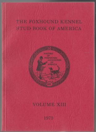 Image for The Foxhound Kennel Stud Book of America  Volume XIII (13) 1975