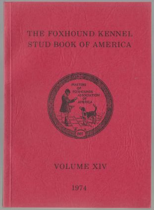 Image for The Foxhound Kennel Stud Book of America  Volume XIV (14) 1974