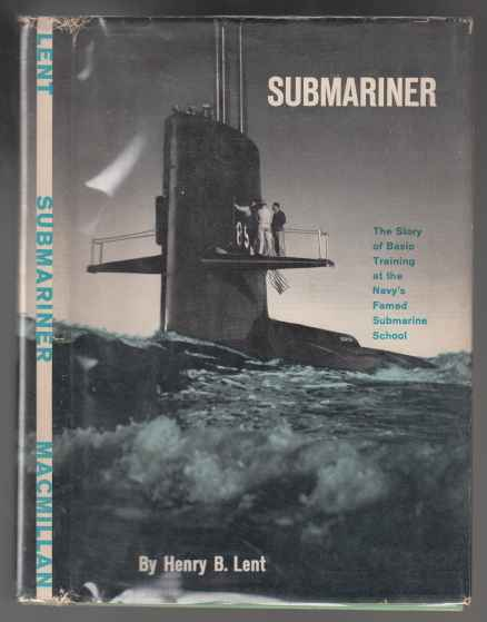 Image for Submariner  The Story of Basic Training at the Navy's Famed Submarine School