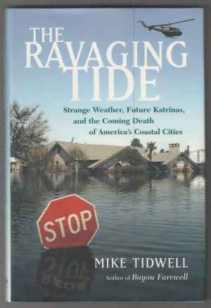 Image for The Ravaging Tide  Strange Weather, Future Katrinas, and the Coming Death of America's Coastal Cities