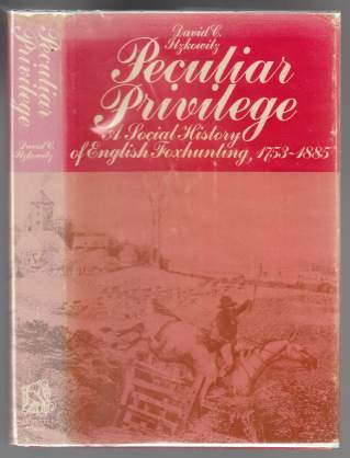 Image for Peculiar Privilege  A Social History of English Foxhunting, 1753-1885