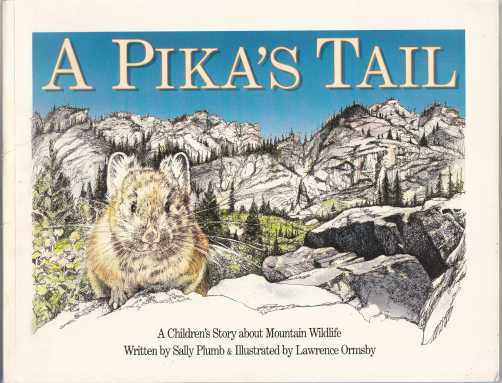 Image for A Pika's Tail  A Children's Story About Mountain Wildlife  SIGNED
