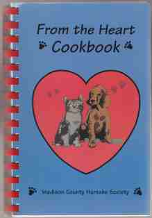 Image for From The Heart A Collection of Recipes By Madison County Humane Society 1998