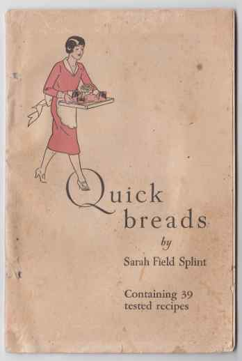 Image for Quick Breads and a Chapter On Yeast Breads by Sarah Field Splint  Containing 39 Tested Recipes
