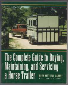 Image for The Complete Guide to Buying, Maintaining, and Servicing a Horse Trailer  SIGNED