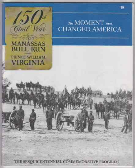 Image for 150th Civil War Sesquicentennial Commemorative Program  The Moment That Changed America  Manassas Bull Run - Prince William Virginia