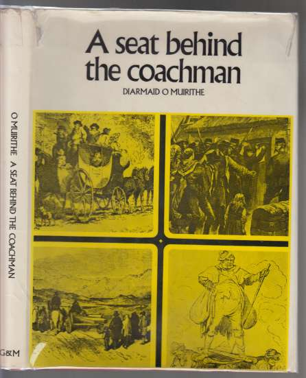 Image for A Seat Behind The Coachman  Travellers in Ireland 1800-1900