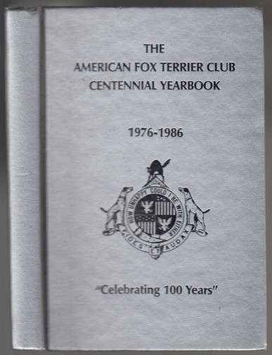 Image for The American Fox Terrier Club Centennial Yearbook 1976-1986