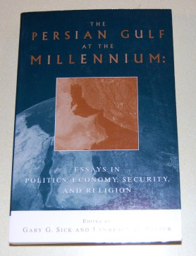 Image for The Persian Gulf At The Millennium: Essays In Politics, Economy, Security, and Religion