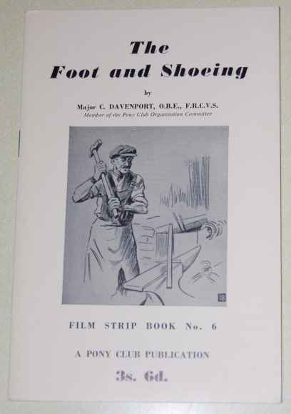 Image for The Foot and Shoeing  A Pony Club Book  Film Strip Book No. 6.