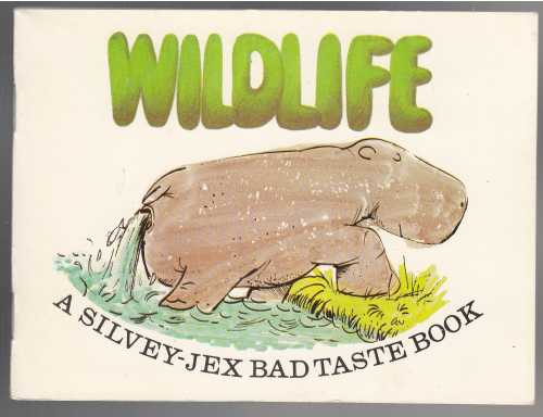 Image for Wildlife  A Silvey-Jex Bad Taste Book
