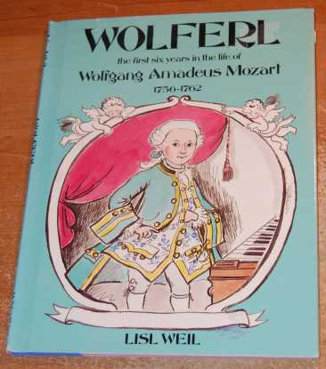 Image for Wolferl: The First Six Years in the Life of Wolfgang Amadeus Mozart : 1756-1762