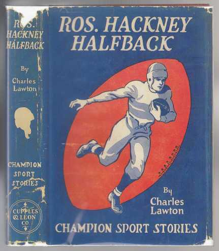 Image for Ros. Hackney Halfback or How Clarkville's Captain Made Good. Champion Sports Stories