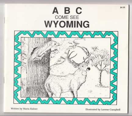 Image for A B C Come See Wyoming  SIGNED