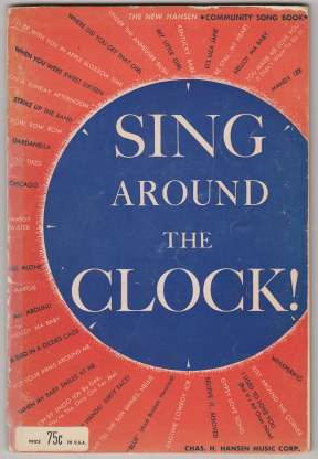 Image for Sing Around The Clock  The New Hansen Community Song Book  Arranged by Howard Ross