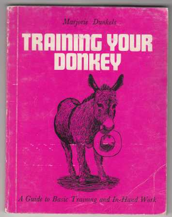 Image for Training Your Donkey  A Guide to Basic Training and In-Hand Work