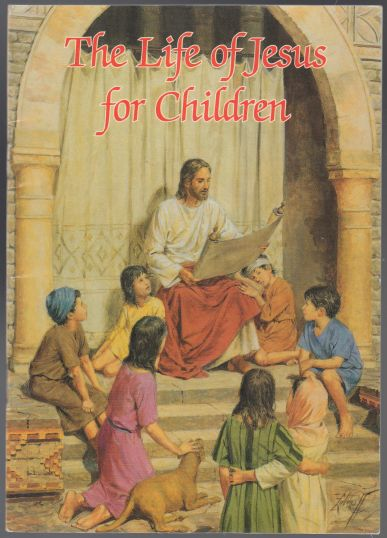 Image for The Life of Jesus for Children  Catholic Classics