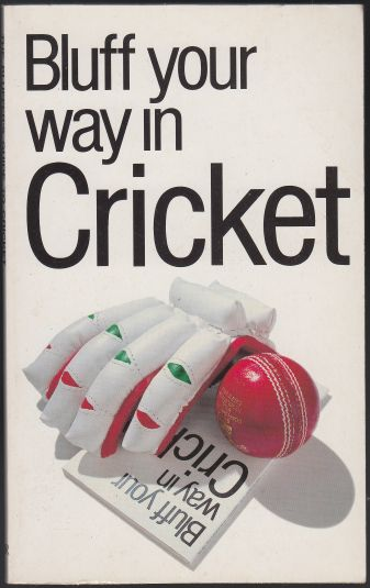 Image for Bluff Your Way In Cricket