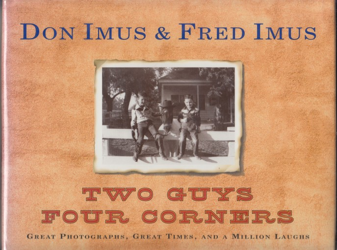 Image for Don Imus & Fred Imus;  Two Guys  Four Corners  Great Photographs, Great Times and A Million Laughs.
