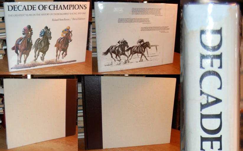 Image for Decade of Champions  The Greatest Years in the History of Thoroughbred Racing, 1970-1980