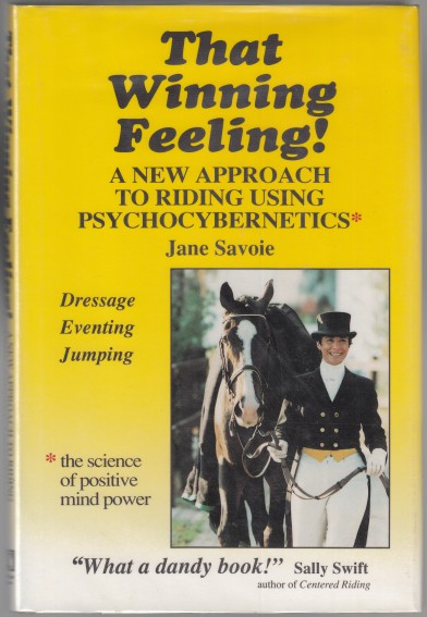 Image for That Winning Feeling! A New Approach to Riding Using Psychocybernetics. Dressage, Eventing, Jumping