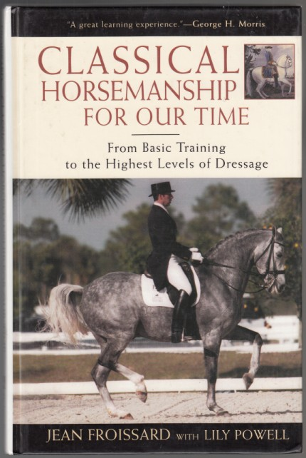Image for Classical Horsemanship for Our Time  From Basic Training to the Highest Levels of Dressage