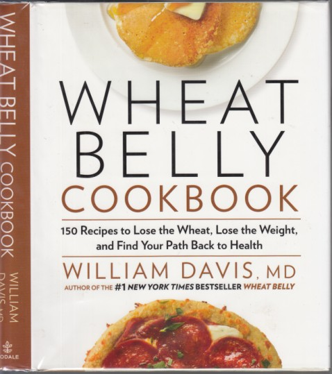 Image for Wheat Belly Cookbook  150 Recipes to Lose the Wheat, Lose the Weight, and Find Your Path Back to Health