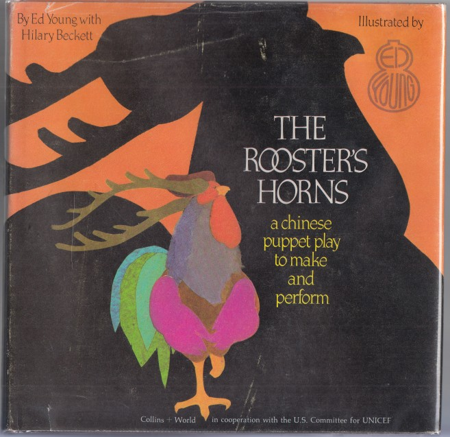 Image for The Rooster's Horns  A Chinese Puppet Play to Make and Perform