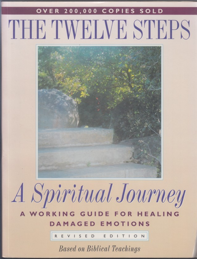 Image for The Twelve Steps  A Spiritual Journey  A Working Guide for Healing Damaged Emotions Based on Biblical Teachings  Revised Edition