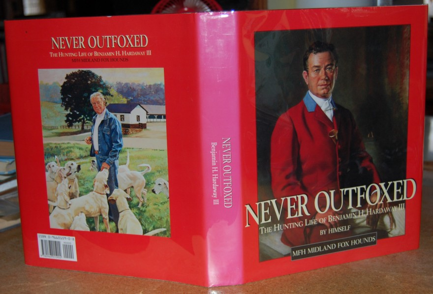 Image for Never Outfoxed The Hunting Life of Benjamin H. Hardaway III By Himself  Signed by Author