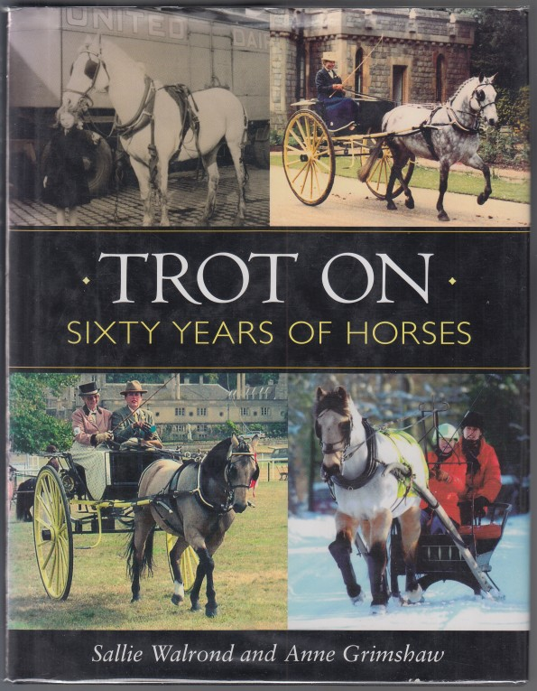 Image for Trot On  Sixty Years of Horses  LIMITED NUMBERED 2 AUTHORS SIGNED