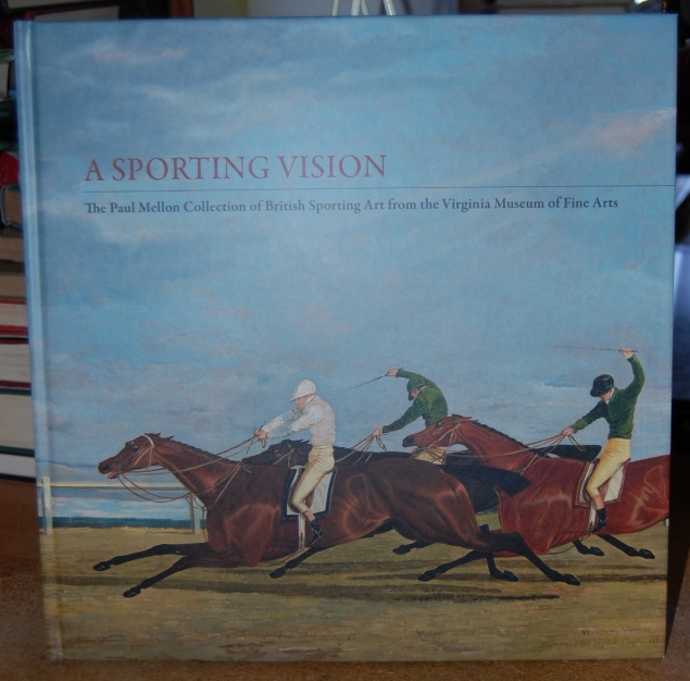 Image for A Sporting Vision: The Paul Mellon Collection of British Sporting Art from the Virginia Museum of Fine Arts