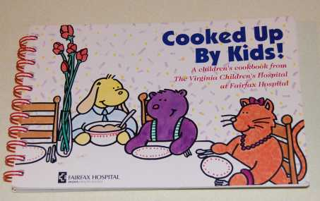 Image for Cooked Up By Kids! A Children's Cookbook from the Virginia Children's Hospital at Fairfax Hospital