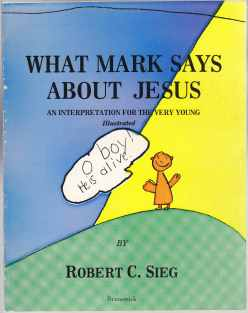 Image for What Mark Says About Jesus  An Interpretation for the Very Young
