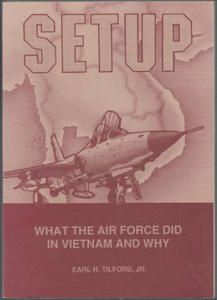 Image for Setup What the Air Force Did in Vietnam and Why