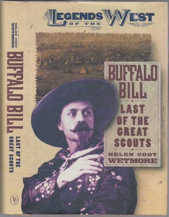 Image for Buffalo Bill: Last of the Great Scouts as Told by his Sister Helen Cody Wetmore.  Legends of the West Series.