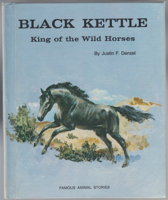Image for Black Kettle  King of the Wild Horses  Famous Animal Stories