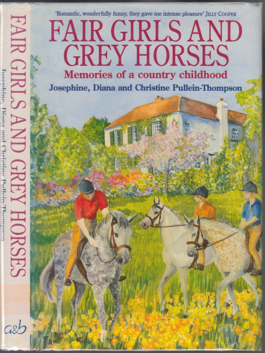 Image for Fair Girls and Grey Horses  Memories of a Country Childhood -  Pullein-Thompson Sisters Biography
