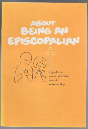 Image for About Being an Episcopalian. A Guide to More Effective Church Membership